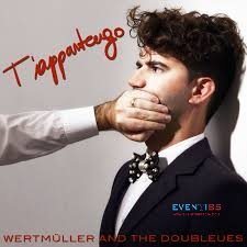 Wertmüller and the Doubleues - T'appartengo